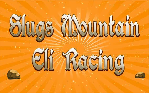Slugs Mountain Eli Racing apk screenshot