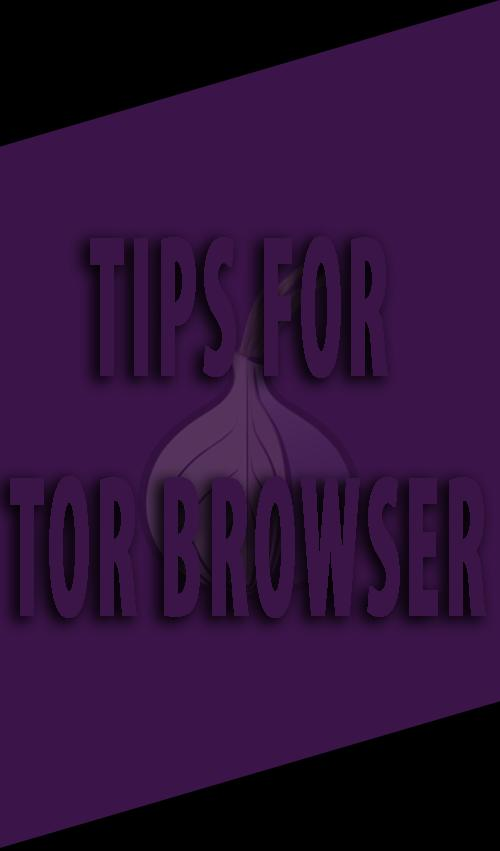 Tor Browser - TIPS for Android - APK Download