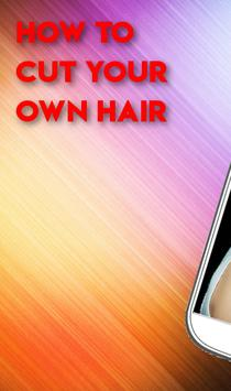 HOW TO CUT YOUR OWN HAIR poster