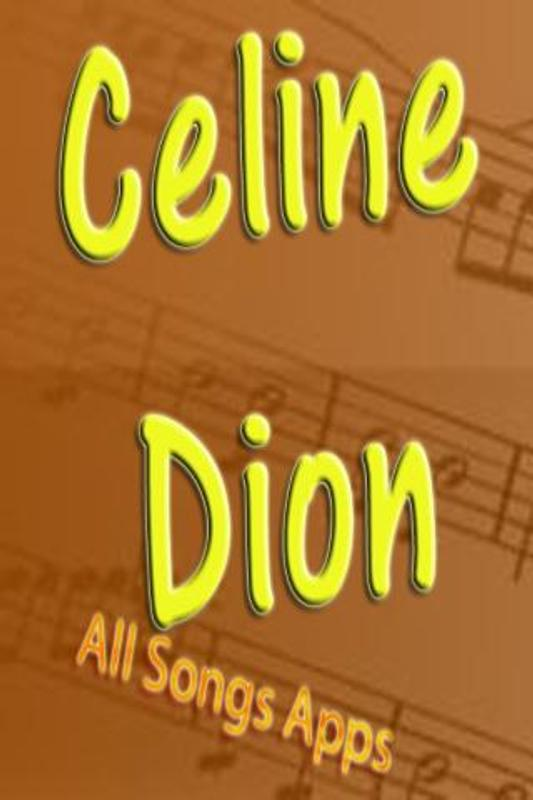 All songs of celine dion for android apk download.