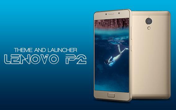 Theme for Lenovo P2 poster