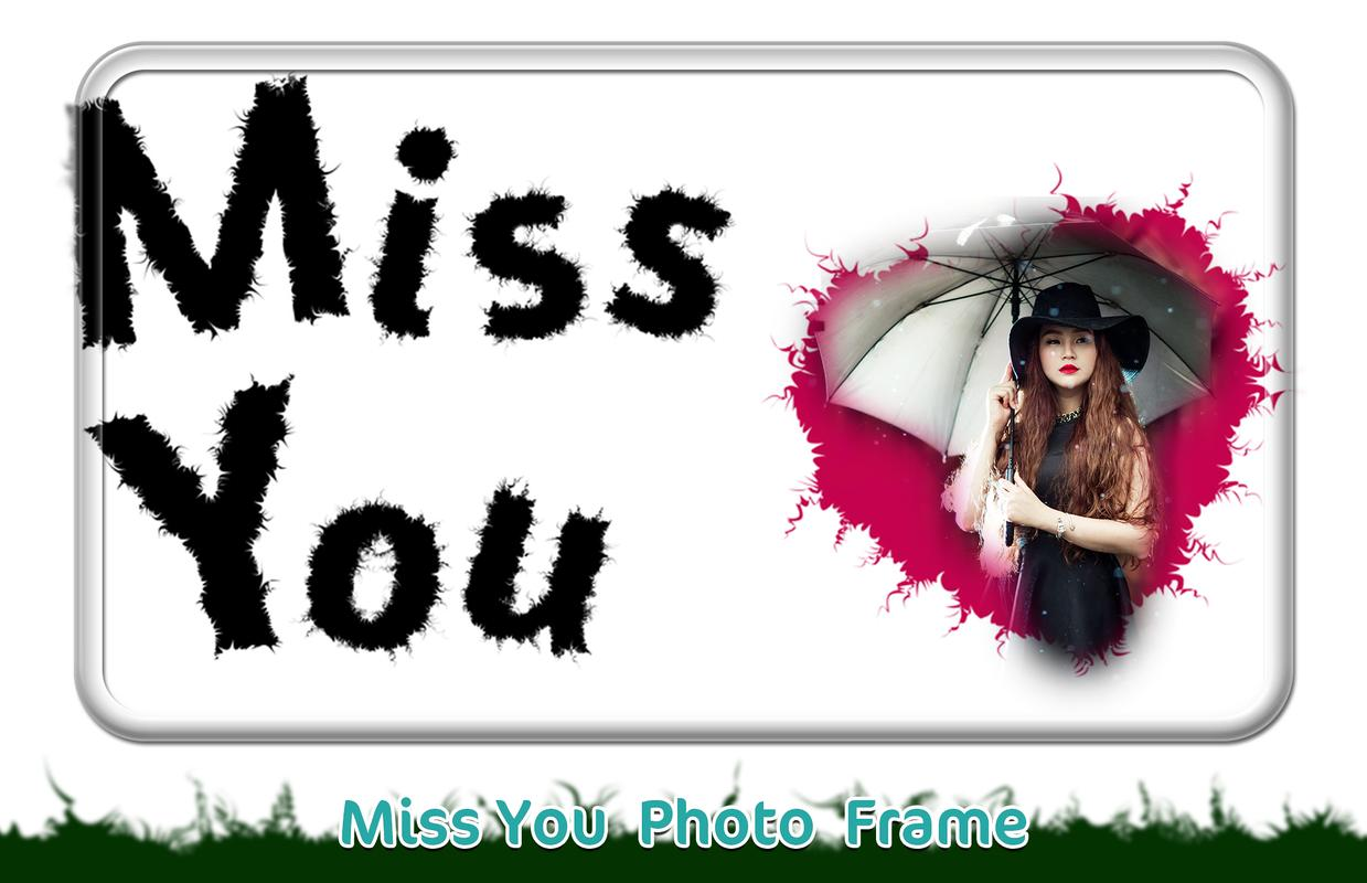 Miss You Photo Frames for Android - APK Download