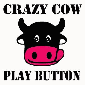 CRAZY COW PLAY BUTTON poster