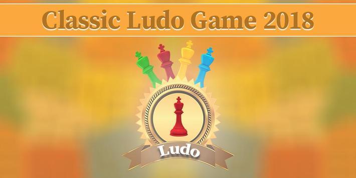 Ludo Game 2018 - Classic Ludo : The Dice Game poster
