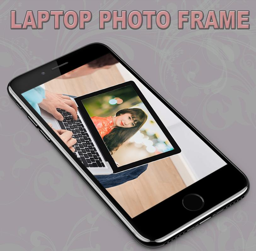 LAPTOP PHOTO FRAME APK Download - Free Photography APP for Android ...