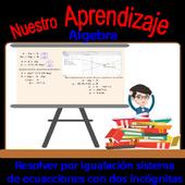 Resolver por igualación sistema de ecuaciones icon