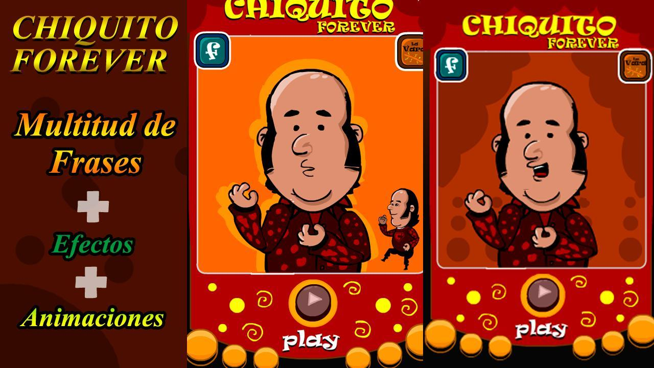 Chiquito Forever For Android Apk Download