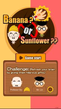 Banana or Sunflower? poster