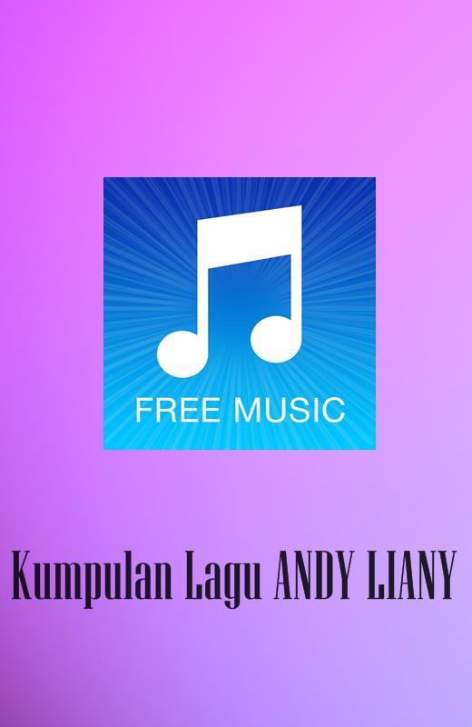 Kumpulan Lagu Andy Liany For Android Apk Download