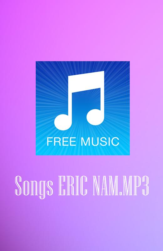 Songs ERIC NAM MP3 for Android - APK Download