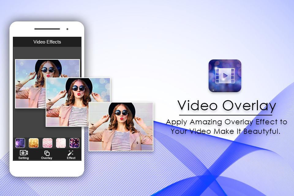 Video Overlay & Filters Effect for Android - APK Download