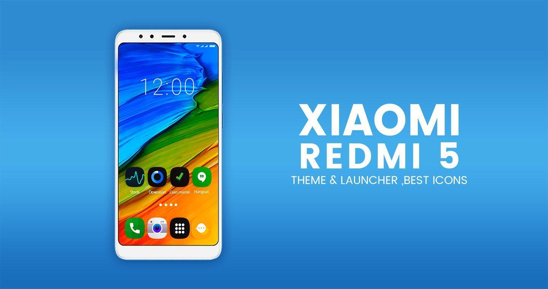 Theme for Xiaomi Redmi 5   Redmi 5 Plus for Android - APK