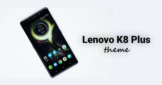 Theme for Lenovo K8 | K8 Plus poster