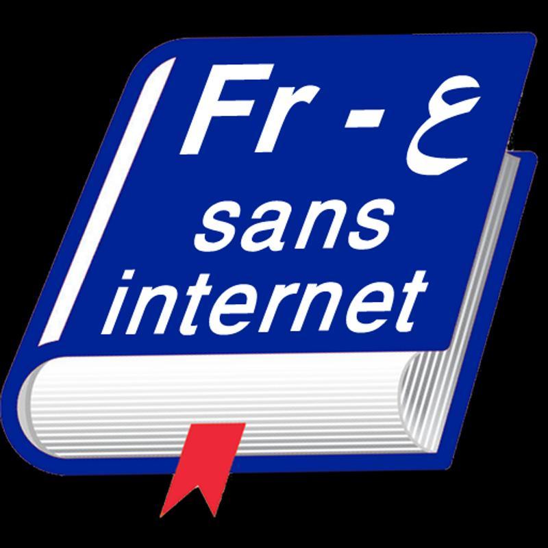 dictionnaire fran ais arabe sans internet for android apk download. Black Bedroom Furniture Sets. Home Design Ideas
