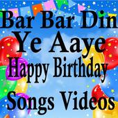 Bar Bar Din Ye Aaye Birthday Songs Videos icon