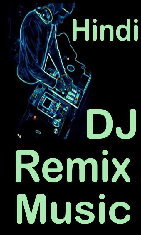 Remix Dj Music Hindi Dj Songs Non Stop Videos for Android - APK Download