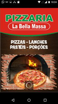 Pizzaria La  Bella Massa poster
