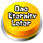 One Eternity Later Button icon