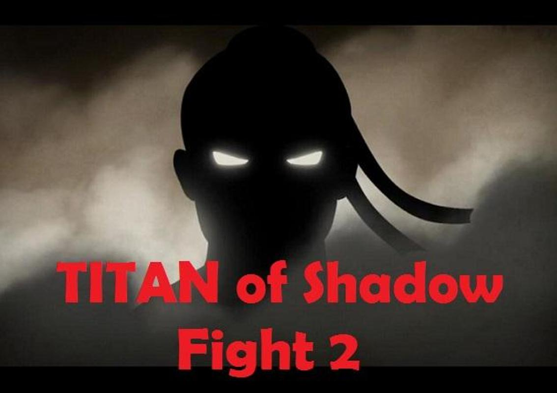 Guide Titan Of Shadow Fight 2 For Android Apk Download