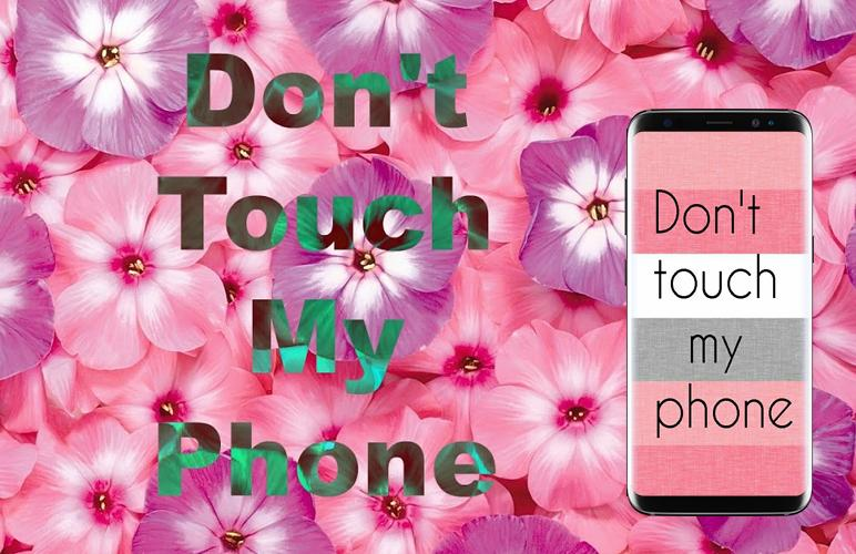 Dont Touch My Phone Wallpaper Lock Screen For Android