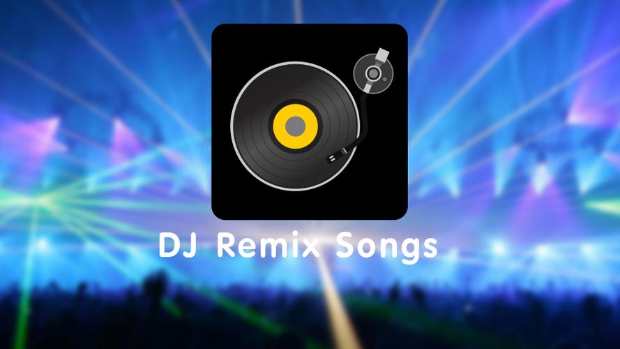 DJ Remix Songs 安卓APK下载,DJ Remix Songs 官方版APK下载