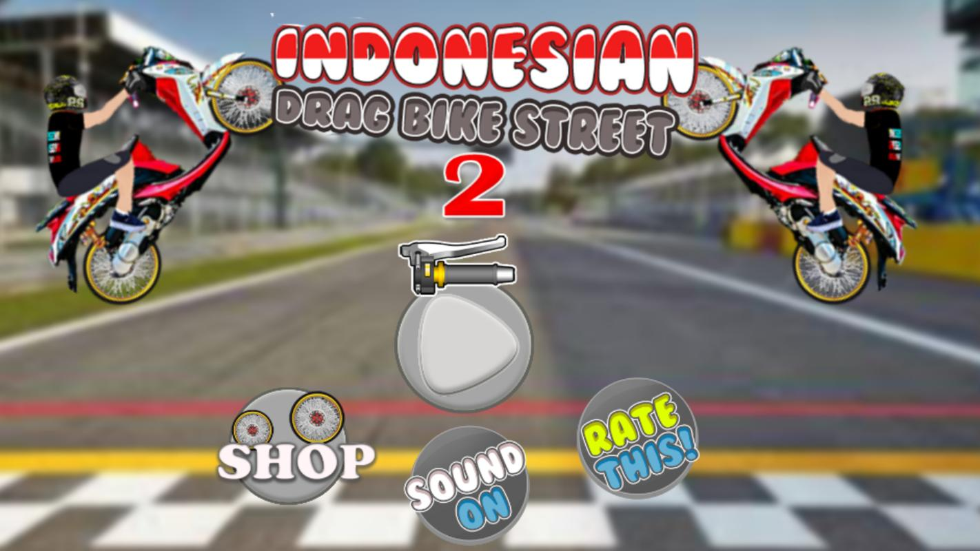 Indonesian Drag Bike Street Race 2 For Android Apk Download