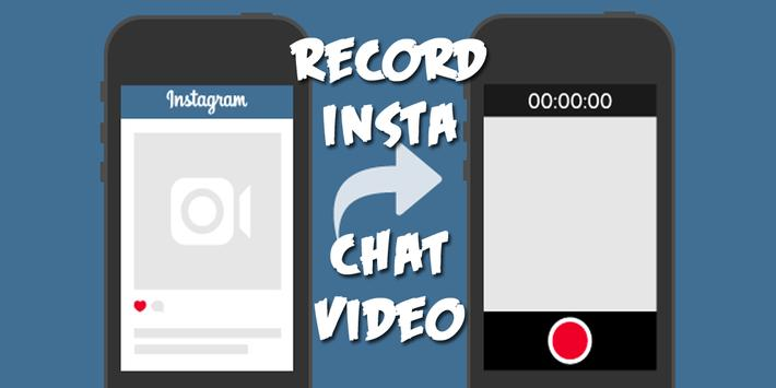 Record Insta Chat Video poster