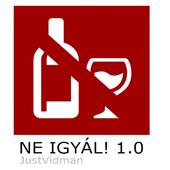 Ne Igyál 1.0 (Android 2.x) icon