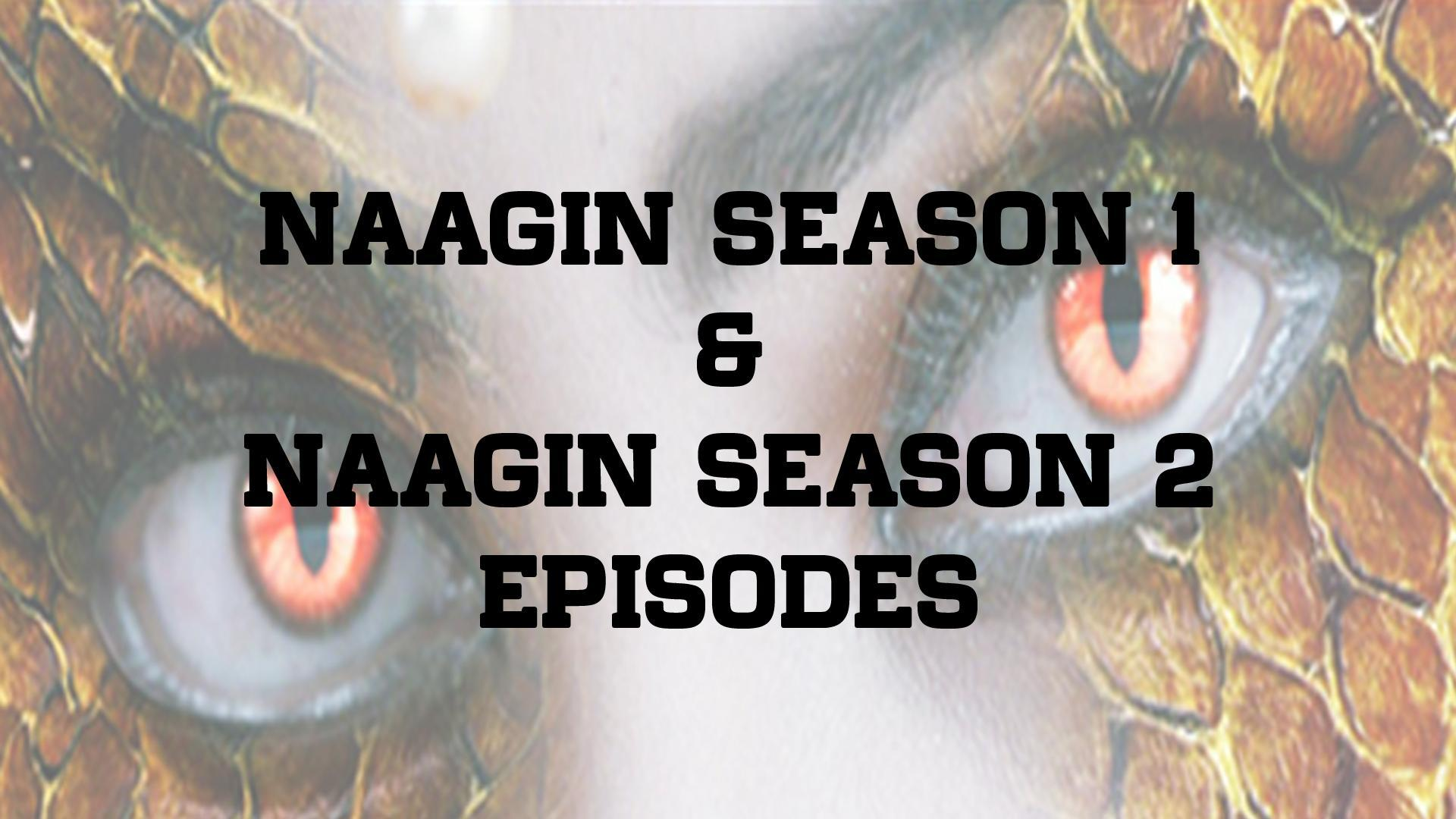 Episodes For Naagin for Android - APK Download