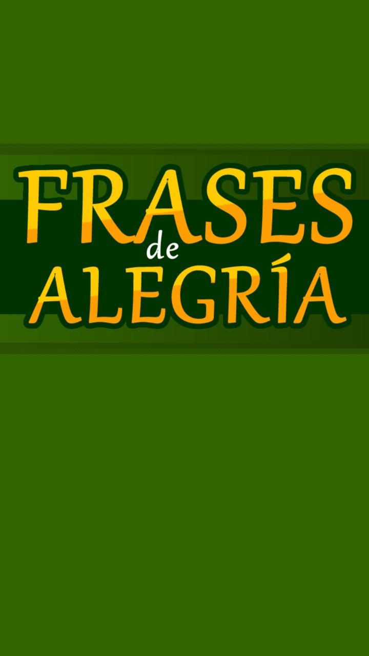 Frases De Alegría For Android Apk Download