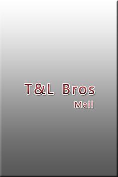 T&L Bros Mall(티앤엘 브로스 몰) poster