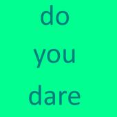Do you dare icon