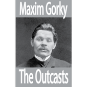 The Outcasts, by Maxim Gorky icon