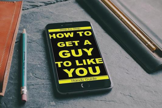HOW TO GET A GUY TO LIKE YOU apk screenshot