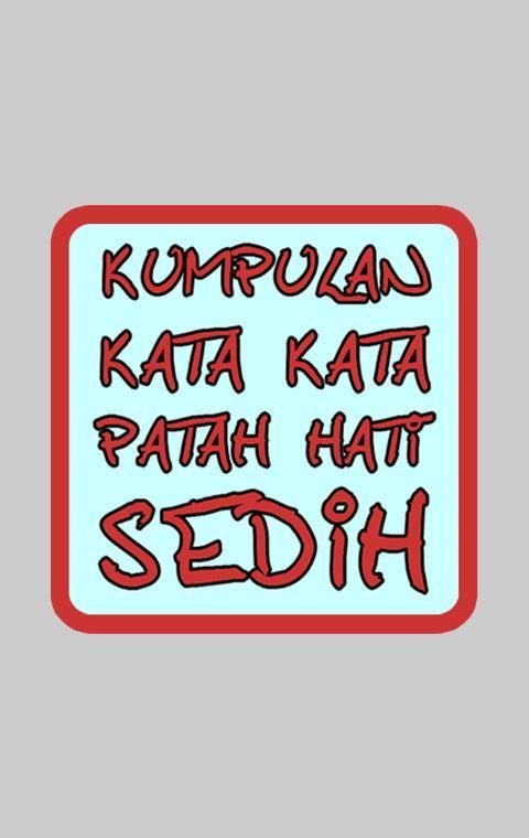 Kata Kata Patah Hati Sedih For Android Apk Download