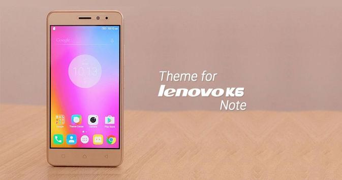 Theme for Lenovo K6 Note/Power poster