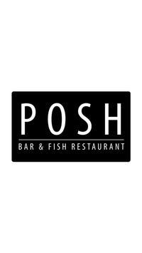 Posh Bar & Fish Restaurant poster