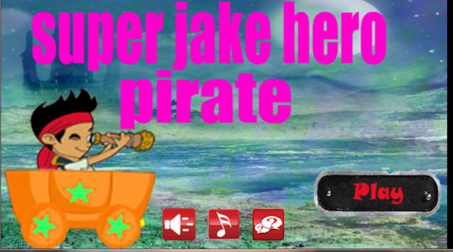 super jake hero pirate apk screenshot