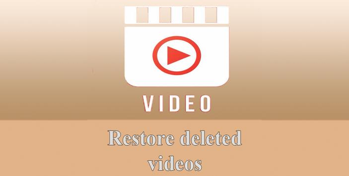 Restore deleted videos poster