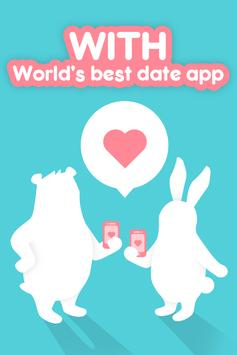 WITH - World's best date app! poster