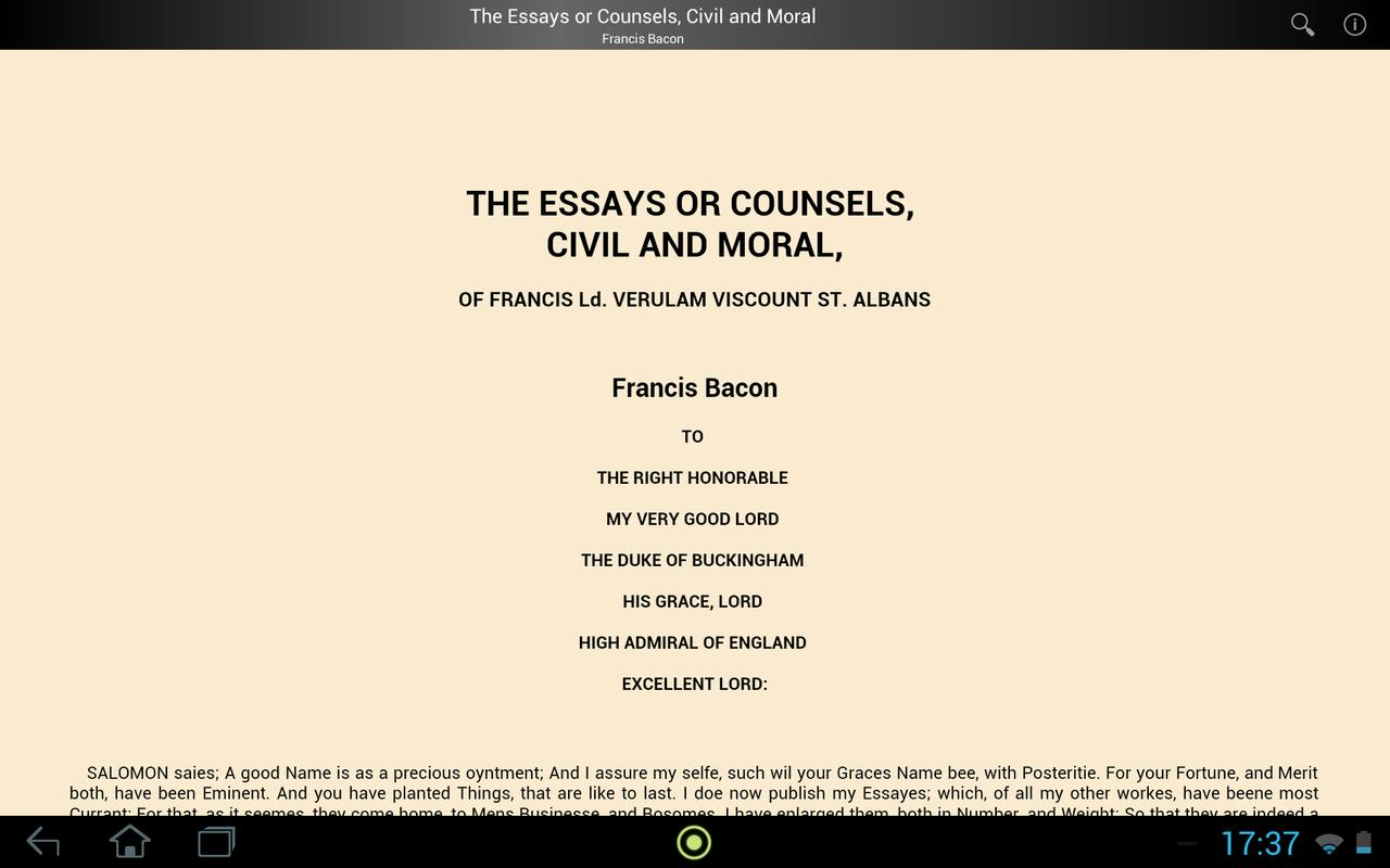 essays and counsels civil and moral 38163bacon, francis the essays or counsels, civil and moral, of sir francis bacon lord verulam viscount st albans bacon, francis g hardcover printed by m clark, for samuel mearne, in little britain etc london 1680 .