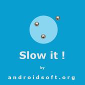 Slow It ! icon