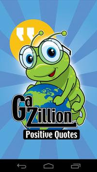 Gazillion Be Positive Quotes poster