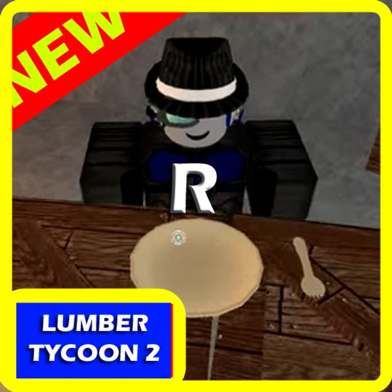 da5a78f305f Hints of Roblox Lumber Tycoon 2 for Android - APK Download