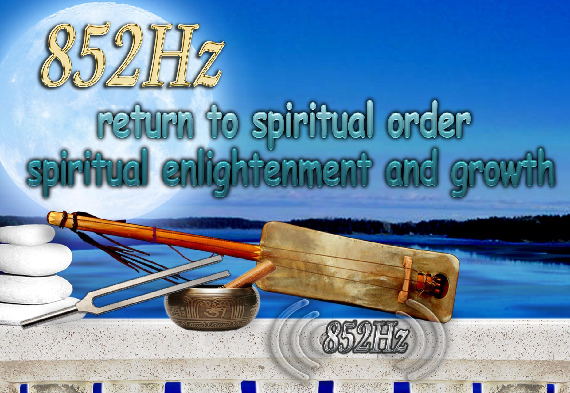 Spiritual Enlightenment 852 hz for Android - APK Download