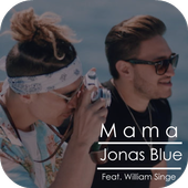 Mama - Jonas Blue Song & Lyrics for Android - APK Download