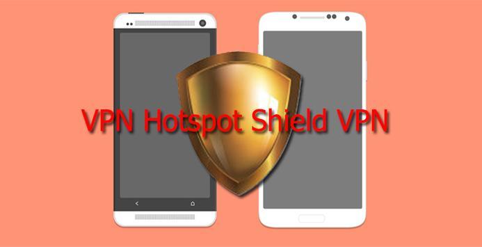 NEW VPN Hotspot Shield poster