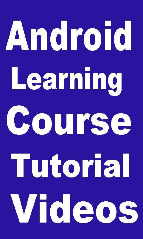 Android Full Learning Tutorial Guide Course Videos for