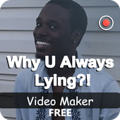 Why U Always Lying Videomaker icon
