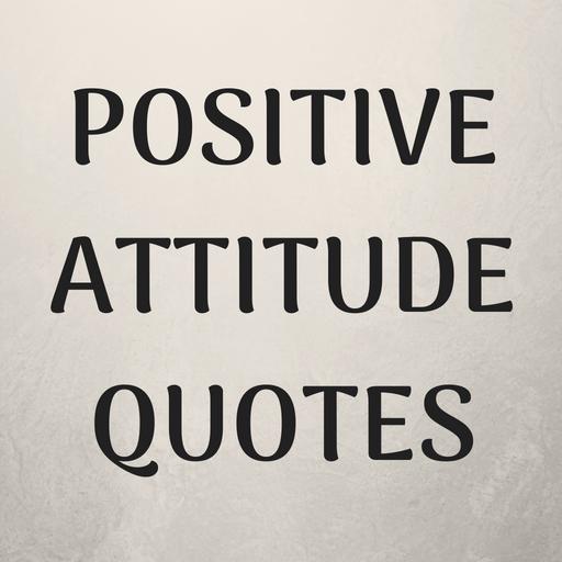 Positive Attitude Quotes Apk 4 0 Download For Android Download Positive Attitude Quotes Apk Latest Version Apkfab Com